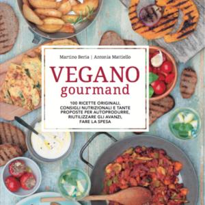 Vegano Gourmand - Martino Beria e Antonia Mattiello