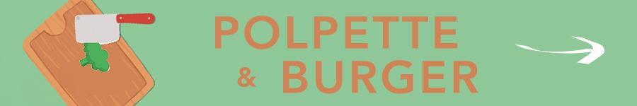 POLPETTE-&-BURGER